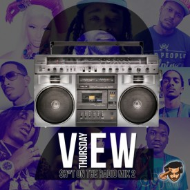 <center>Dj VIEW Presents Radio ISH &#8211; #VIEWTHURSDAY</center>